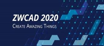 ZWCAD 2020 - Create Amazing Things